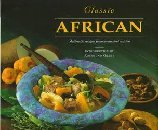 Classic African (Authentic Recipes From an Ancient Cuisine)