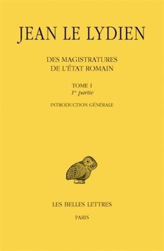 Des magistratures de l'état romain Tome 1 (2ème partie : Introduction générale)