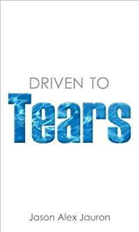 Driven To Tears by Jason Jauron ebook deal