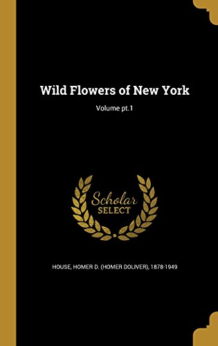 WILD FLOWERS OF NEW YORK VOLUM