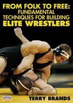 Terry Brands: From Folk to Free: Fundamental Techniques for Building Elite Wrestlers (DVD)