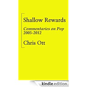 Shallow Rewards: Commentaries on Pop 2005-2012