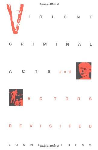 Violent Criminal Acts and Actors Revisited