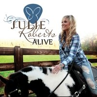 Julie Roberts - Alive - Zortam Music