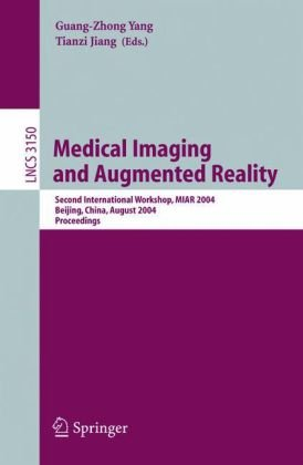 Medical Imaging and Augmented Reality: 2 conf., MIAR2004