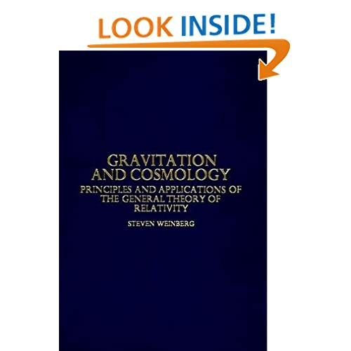 Gravitation and Cosmology: Principles and Applications of the General Theory of Relativity Steven L. Weinberg