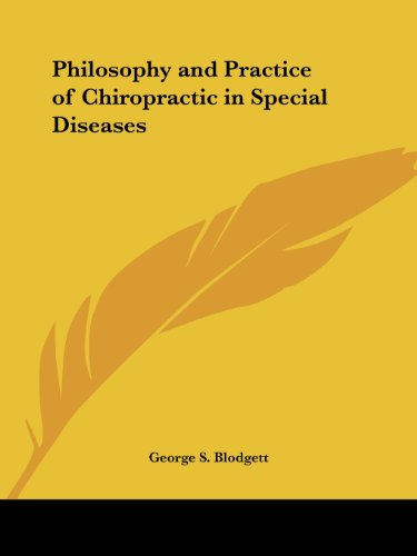 Philosophy and Practice of Chiropractic in Special Diseases