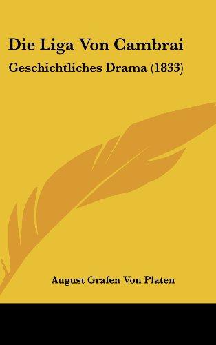 Die Liga Von Cambrai: Geschichtliches Drama (1833)