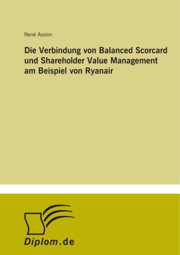 Die Verbindung von Balanced Scorcard und Shareholder Value Management am Beispiel von Ryanair (German Edition)
