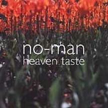 No-man - Heaven Taste - Zortam Music