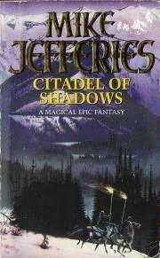 Citadel of Shadows: Loremasters of Elundium by Mike Jefferies