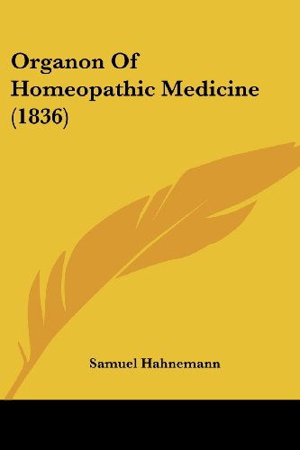 Organon of Homeopathic Medicine (1836)