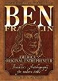 img - for Ben Franklin: America's Original Entrepreneur, Franklin's Autobiography Adapted for Modern Times: 1st (First) Edition book / textbook / text book