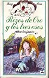 Rizos de Oro y Los Tres Osos / Goldilocks and the Three Bears (Spanish Edition)
