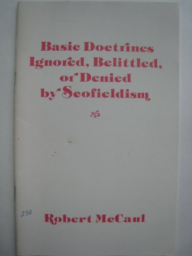 Basic Doctrines Ignored, Belittled, or Denied by Scofieldism PDF