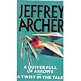 A Quiver Full of Arrows/A Twist in the Tale (Omnibus) Jeffrey Archer