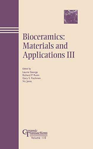 Bioceramics: Materials and Applications III: Ceramic Transactions, Volume 110 (Ceramic Transactions Series)