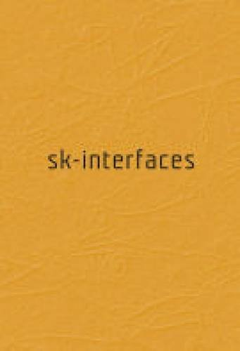 Sk-Interfaces: Exploding Borders: Creating Membranes in Art, Technology and Society (FACT)