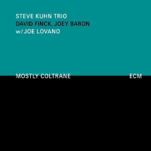 Mostly Coltrane (Ocrd) by Steve Kuhn, Joe Lovano, David Finck and Joey Baron