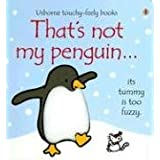 That's Not My Penguin (Touchy-Feely Board Books) ~ Fiona Watt