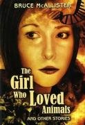 The Girl Who Loved Animals: And Other Stories by Bruce McAllister, Harry Harrison and Barry N. Malzberg