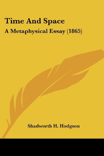Time and Space: A Metaphysical Essay (1865)