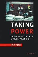 Taking Power: On the Origins of Third World Revolutions
