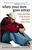 img - for When Your Teen Goes Astray: Help and Hope from Parents Who Have Been There book / textbook / text book