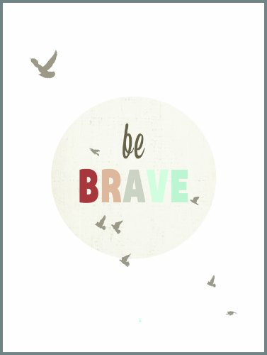 "Kid'S Wall Art ""Be Brave"" 11X14 Print For Boys, Girls Or Baby'S Room, Nature Themed Nursery Decor, Colorful, Modern Vintage, Features Small Friendly Birds With An Inspiring Message, Eco Friendly And Ready To Frame, By Children Inspire Design."