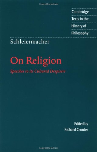 Schleiermacher: On Religion: Speeches to its Cultured...