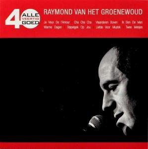 Raymond Van Het Groenewoud - Alle 40 Goed - Lyrics2You