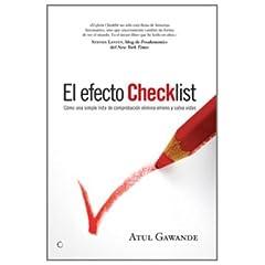 Atul Gawande – El efecto checklist. Cómo una simple lista de comprobación elimina errores y salva vidas