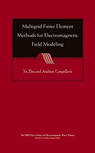 Multigrid Finite Element Methods for Electromagnetic Field Modeling (IEEE Press Series on Electromagnetic Wave Theory)