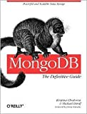 MongoDB: The Definitive Guide 1st (first) edition Text Only