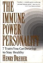 The Immune Power Personality: Seven Traits You Can Develop to Stay Healthy, Dreher, Henry