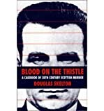 img - for Blood on the Thistle: A Casebook of Twentieth Century Scottish Murder book / textbook / text book