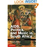 AIDS, Politics, and Music in South Africa (International African library, Vol. 42)