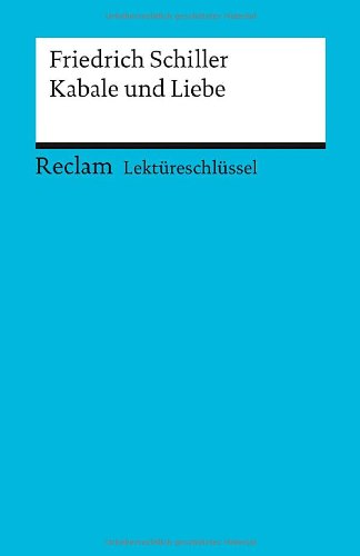 Friedrich Schiller: Kabale und Liebe. Lektüreschlüssel