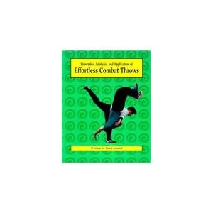 Effortless Combat Throws: Principles, Analysis, and Application of Tim Cartmell and Ron Crandall