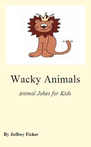 Jeffrey Fisher - Wacky Animals: Animal Jokes for Kids (English Edition)