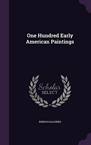 One Hundred Early American Paintings