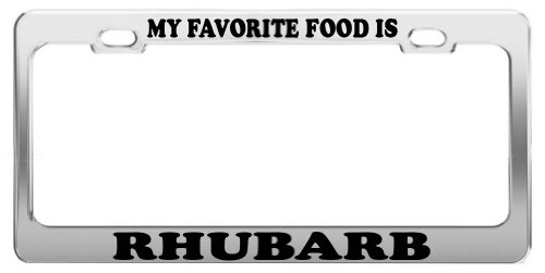 MY FAVORITE FOOD IS RHUBARB License Plate Frame