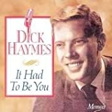 Dick Haymes It Had to Be You