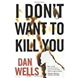 I Don't Want to Kill You (John Cleaver Books)1st (first)edition Text Only