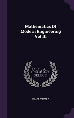 Mathematics Of Modern Engineering Vol III