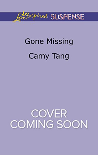 Camy Tang - Gone Missing (Love Inspired Suspense)