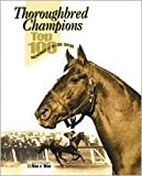 img - for Thoroughbred Champions: Top 100 Racehorses of the 20th Century by Blood-Horse, Inc Staff Blood-Horse book / textbook / text book
