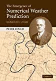 The Emergence of Numerical Weather Prediction: Richardson's Dream (0521857295) by Lynch, Peter