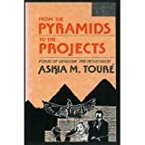 From the Pyramids to the Projects: Poems of Genocide and Resistance! by Toure, Askia M. (1989) Paperback