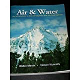Air and Water: An Introduction to the Atmosphere and the Hydrosphere (0787277436) by Walter Martin